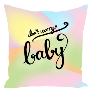Don't Worry Baby Cotton Throw Pillow - Ungodly! Things