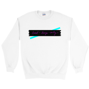 Ungodly! Things: BAD BOYS ONLY White Sweatshirt
