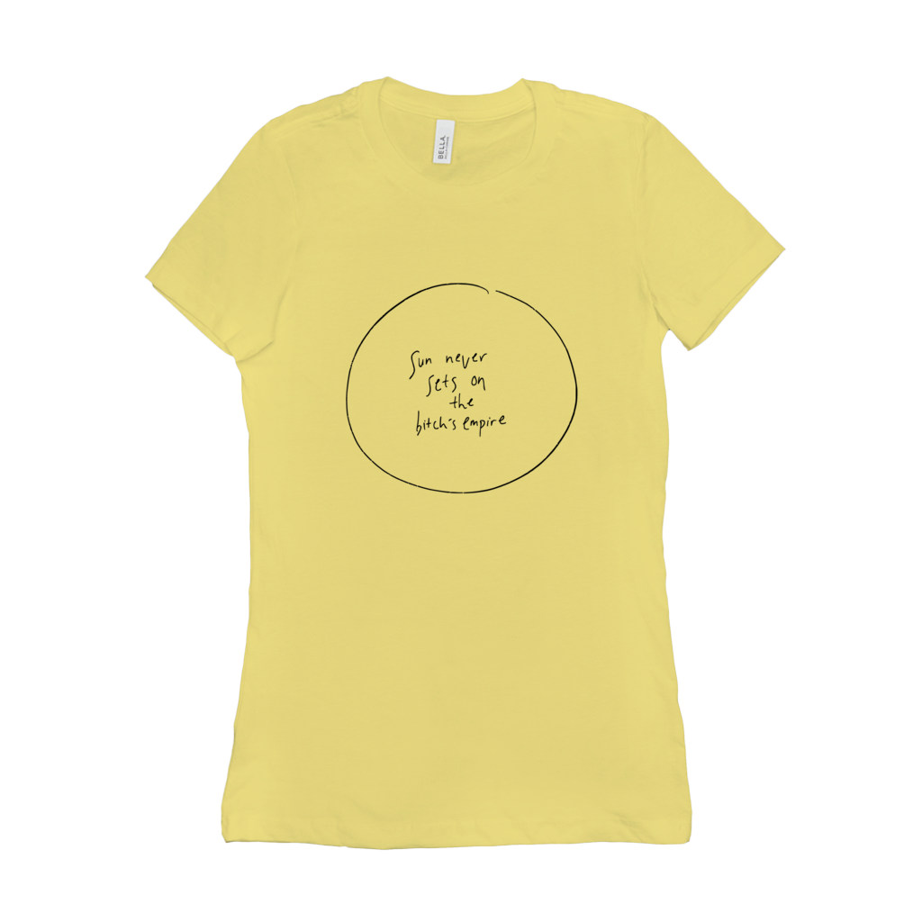 Ungodly! Things: SUN NEVER SETS ON THE B*TCH'S EMPIRE LE EMPIRE YELLOW WOMEN'S T-SHIRT