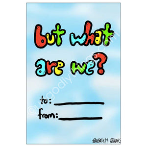 Ungodly! Things: But What Are We? Collectible Card (One-Sided, 4 x 6 inch)