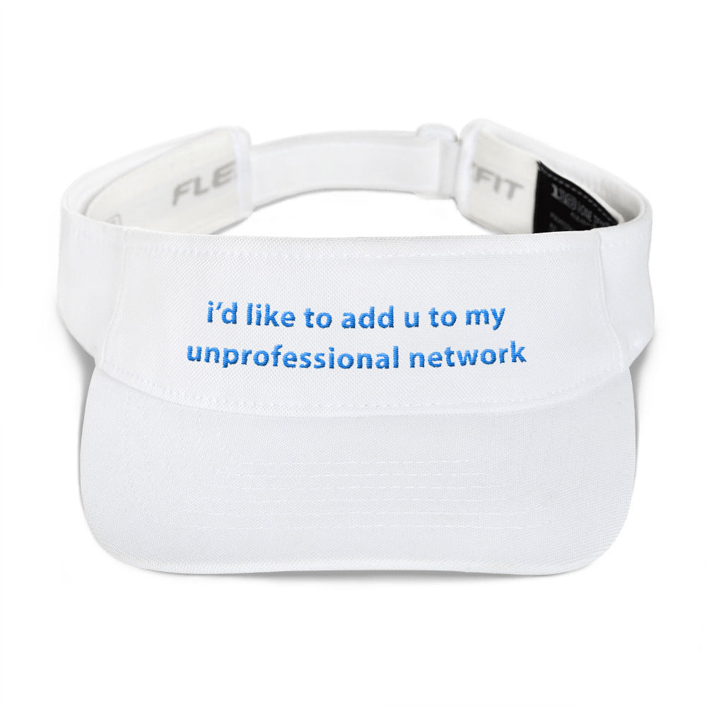 I'd Like to Add You to My Unprofessional Network Embroidered Visor - Ungodly! Things