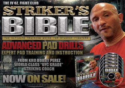 "The Strikers Bible:  MMA Striking Drills & Techniques by Robert ""Bob"" Perez"