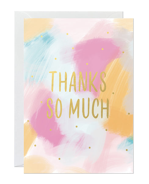 A thank you card featuring a hand-painted canvas background with a gold foil greeting reading 'thanks so much'