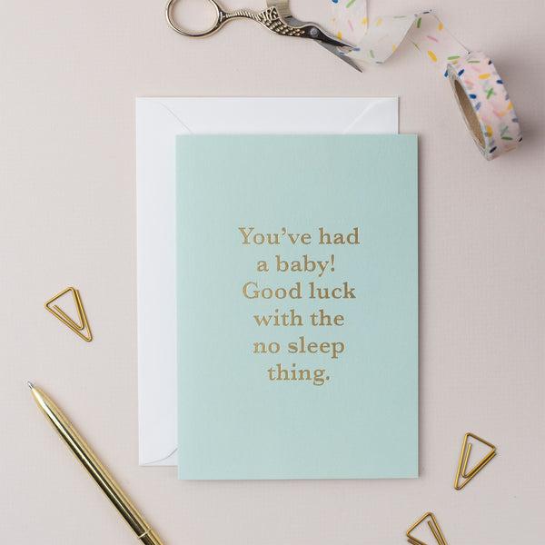 You've Had A Baby Card