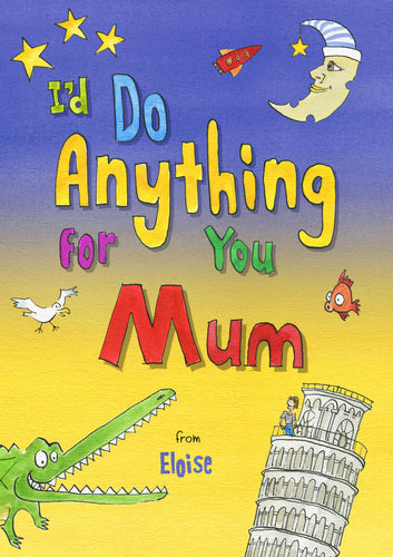 I'd Do Anything for You Mom - IsleOfGifts