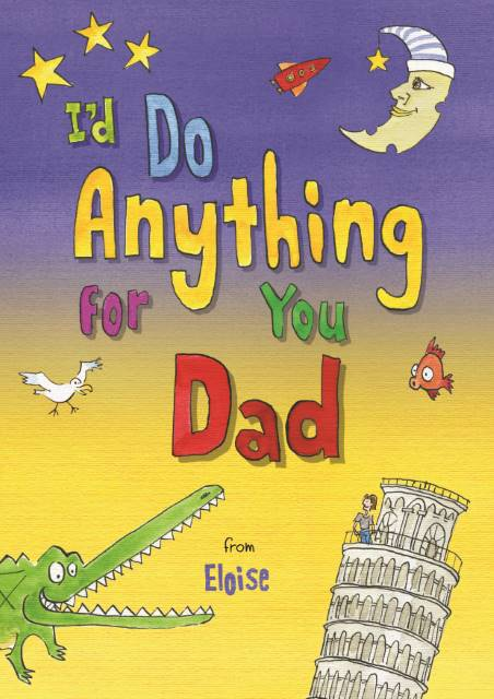 I'd Do Anything for You Dad - IsleOfGifts