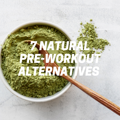 Top 7 Natural Pre-workout Alternatives
