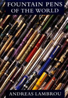 Fountain Pens of the World by Andreas Lambrou - Reprint August 2014!