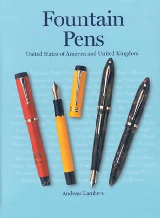 Fountain Pens: USA and UK by Andreas Lambrou