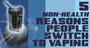 5 Non-Health Reasons People Switch Over to Herb Vaporizers
