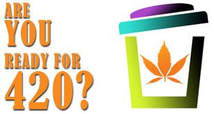 Are You Ready for 420? We're Here to Help
