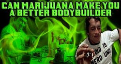 Can Marijuana Make You A Better Bodybuilder?