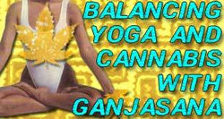 Cannabis for Health Takes an Active Approach with Ganjasana Yoga