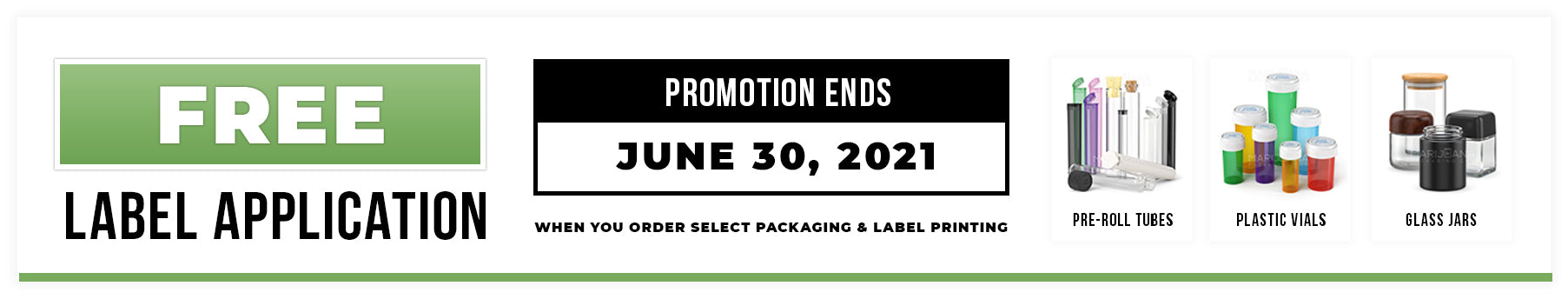 Free Label Application with Purchase of Select Packaging and Label Printing