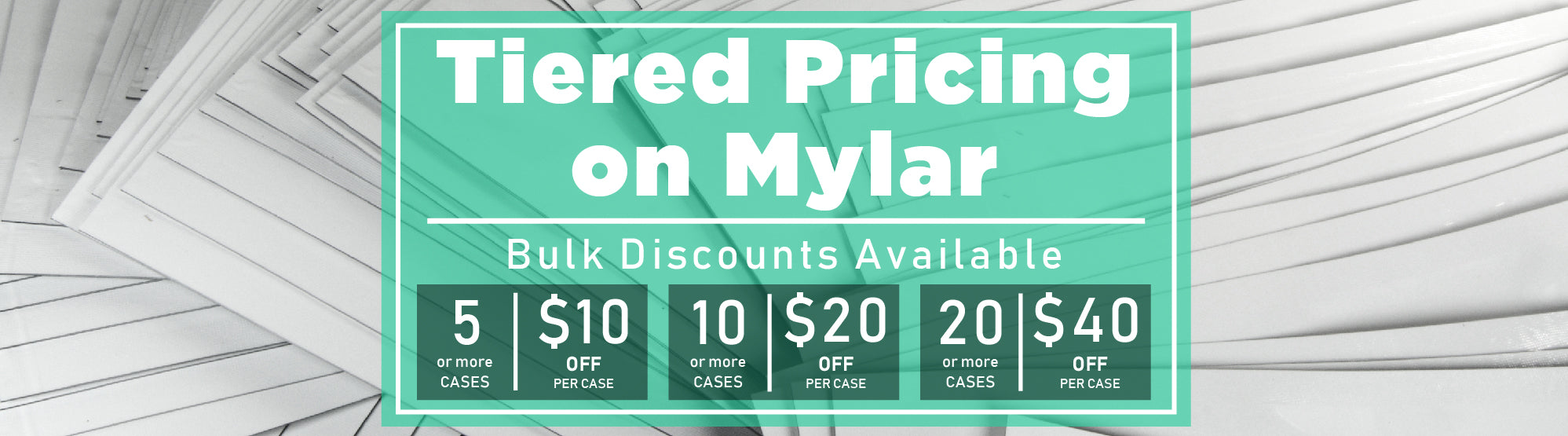 tiered pricing available on mylar