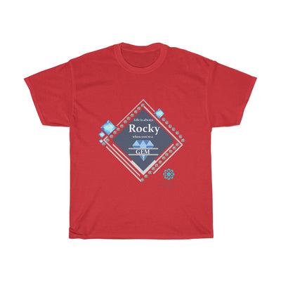 Life is always Rocky  when you're a Gem Unisex Cotton Tee