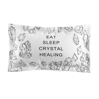 Eat Sleep Crystal Healing Crystal Microfiber Pillow Sham