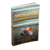 Crystal Healing And The Power It Gives You E-Book