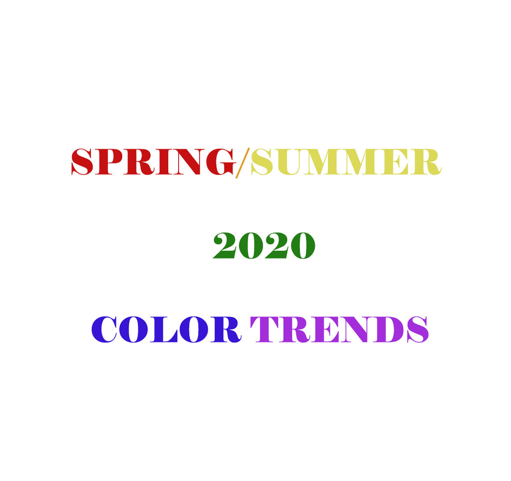 Spring/Summer 2020 Color Trends