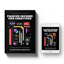 Load image into Gallery viewer, Passive Income For Creatives [e-book]
