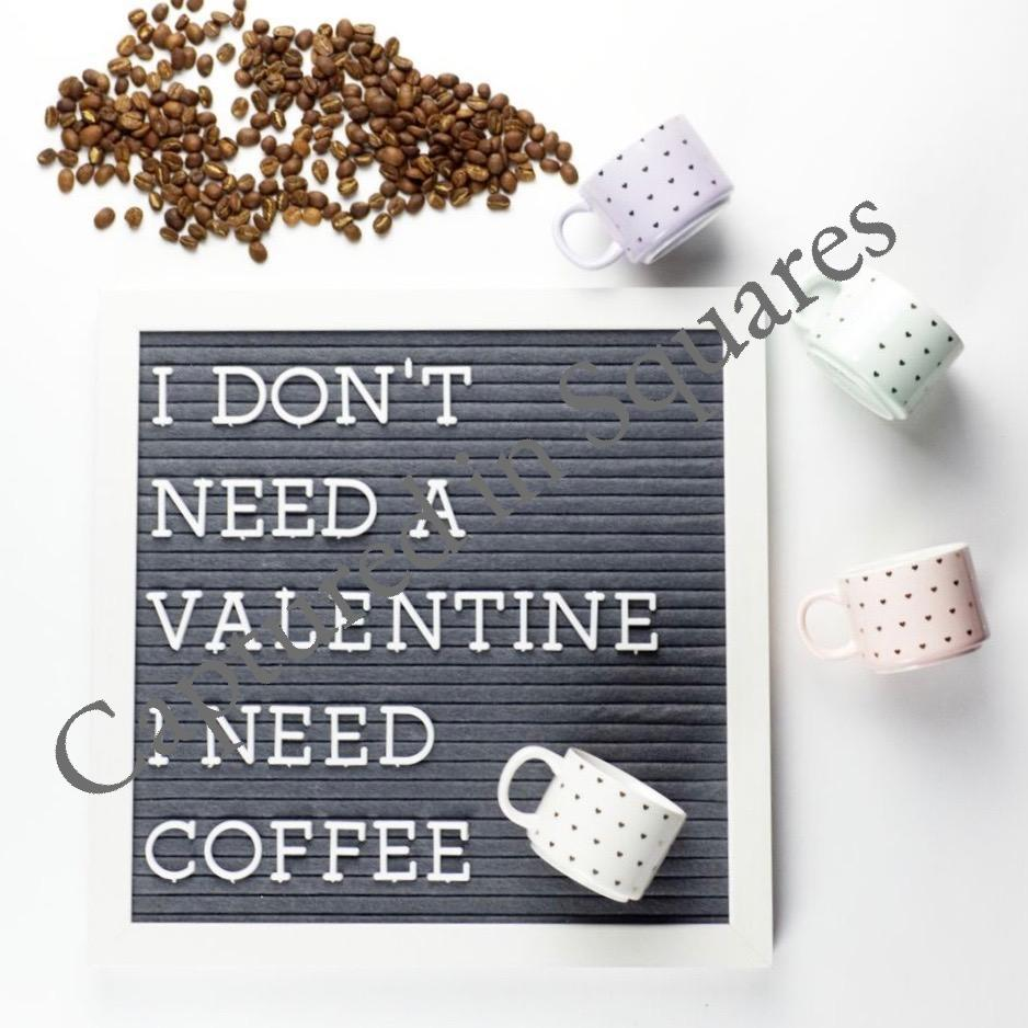 I Don't Need a Valentine Letterboard