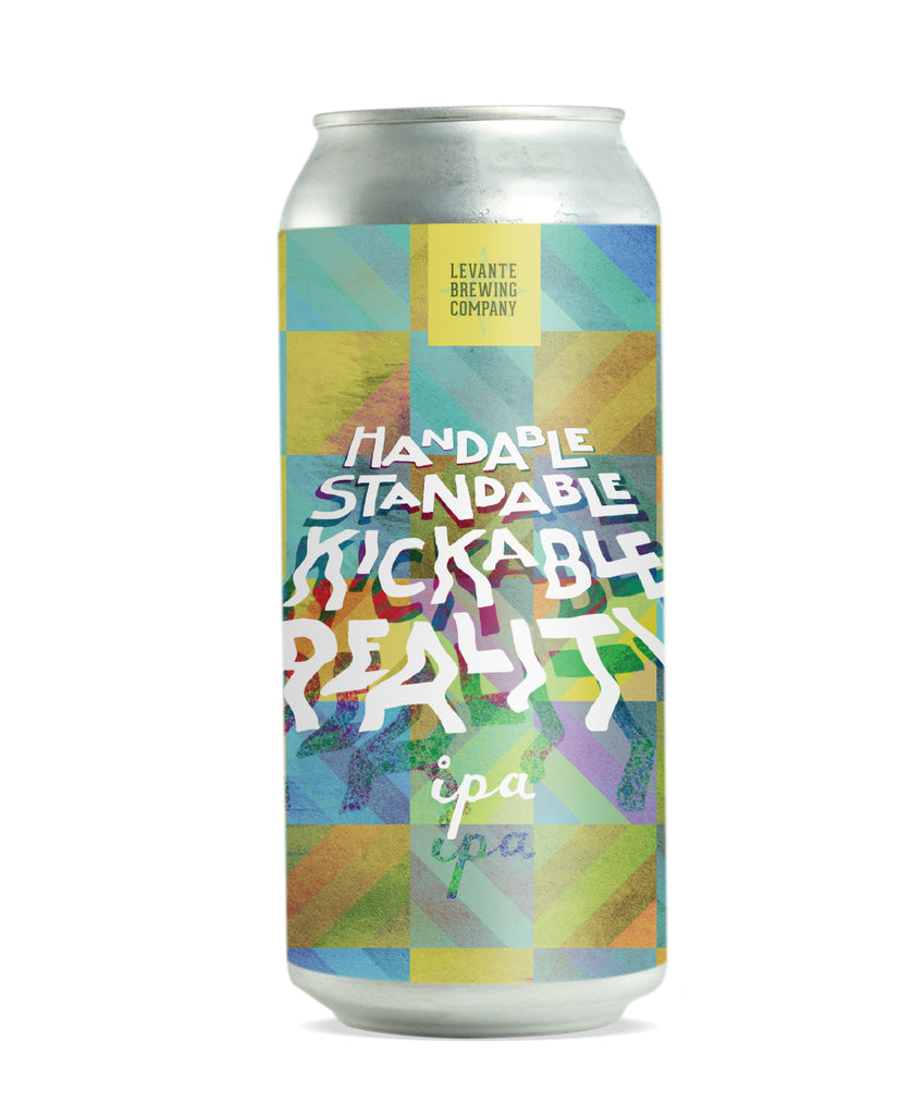 Handable Standable Kickable Reality - IPA