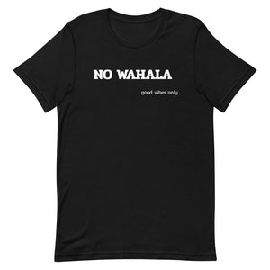 "Short-Sleeve Unisex NO WAHALA ""No Trouble"" T-Shirt"