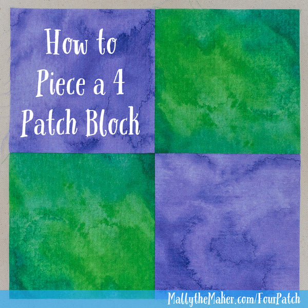 How to Hand Piece a Four Patch Quilt Block