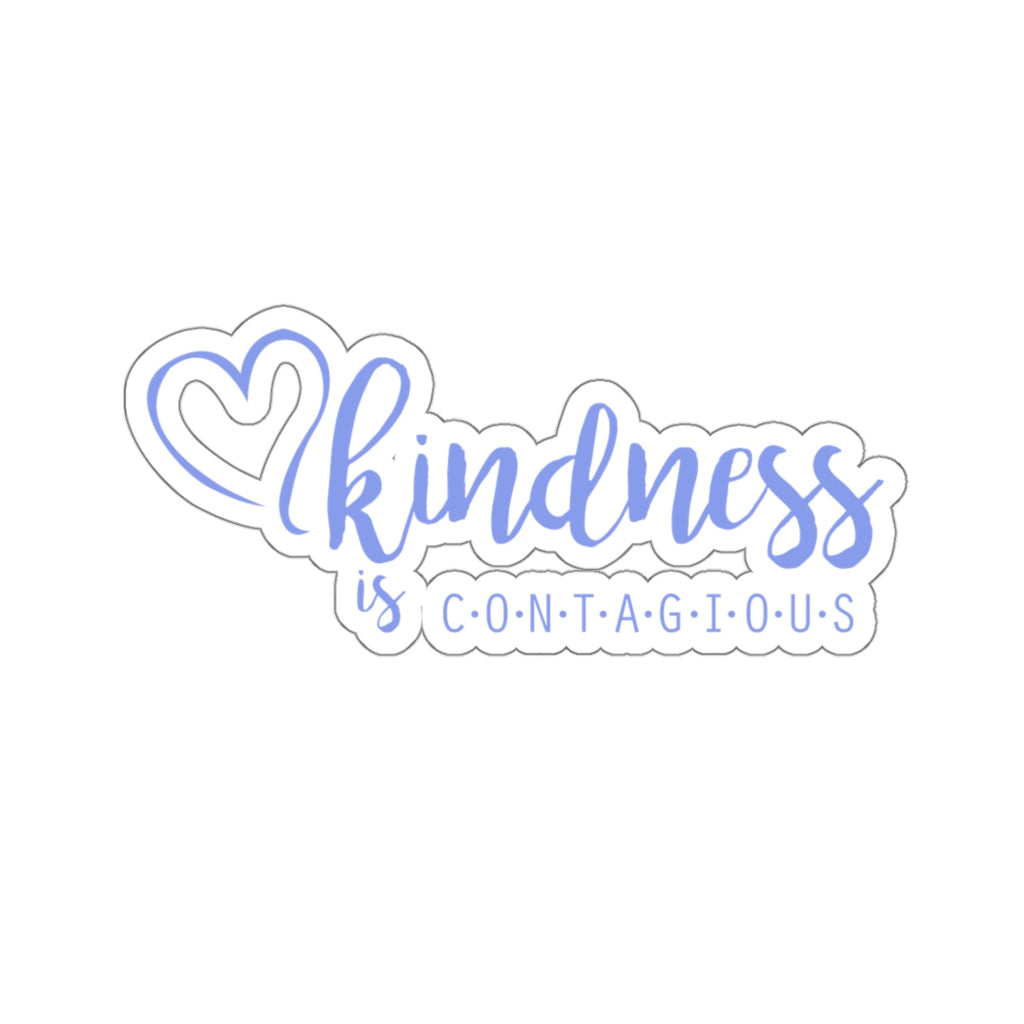 kindness is CONTAGIOUS Sticker (3X3)