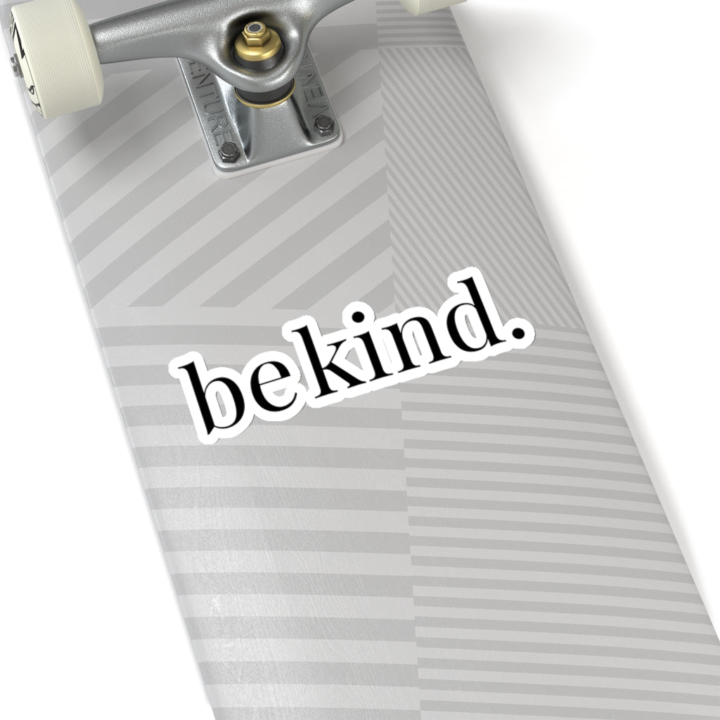 be kind. Black Font Car Sticker (6X6)