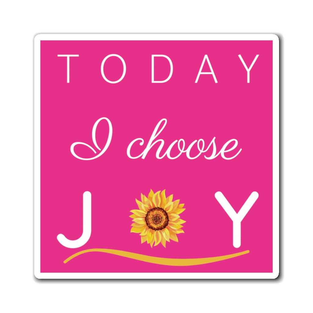 """Today I Choose Joy"" Magnet (Raspberry Background) (3 Sizes Available)"