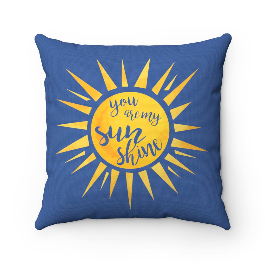 "You Are My Sunshine ""Blue"" Square Pillow (20 X 20)"