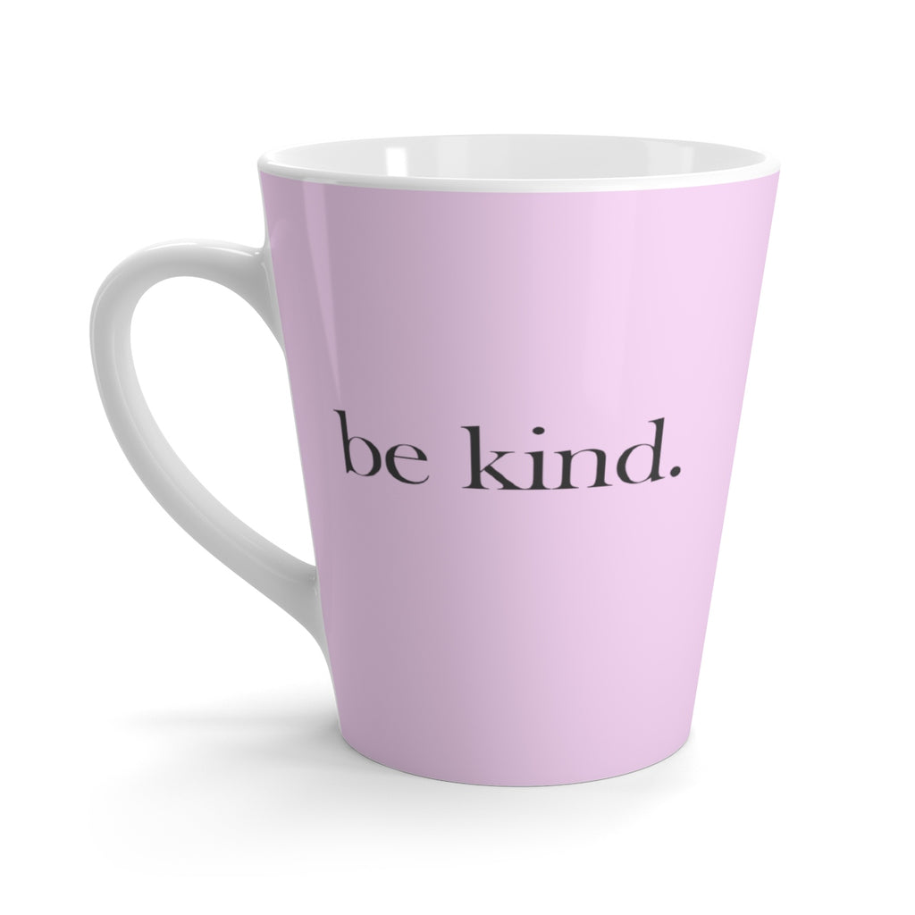 be kind. (Pink) Latte Mug (12 oz.)