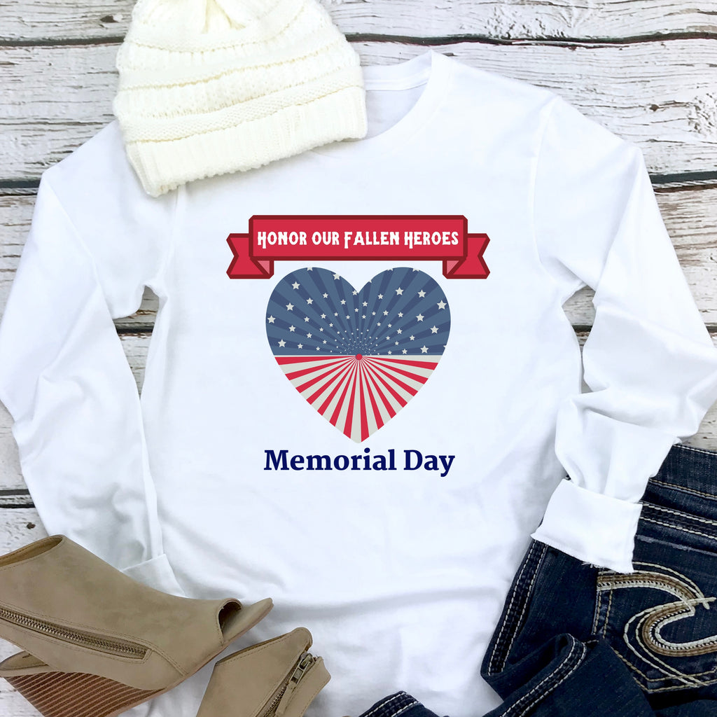 """Honor Our Fallen Heroes"" Memorial Day Long Sleeve Tee"
