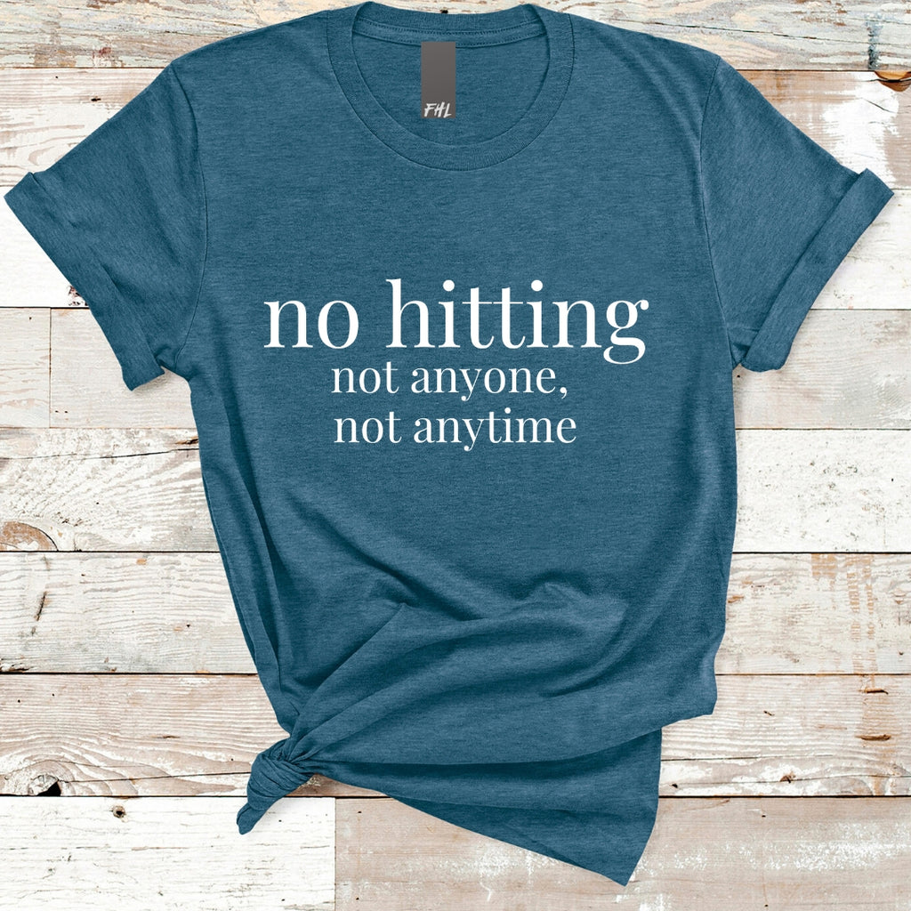 """no hitting"" Teal T-Shirt"