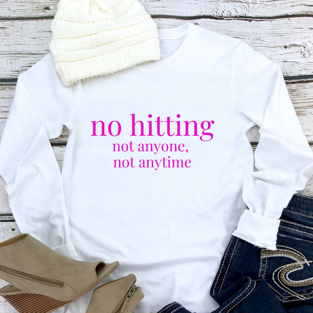 """no hitting"" White Long Sleeve T-Shirt (Dark Pink Font)"