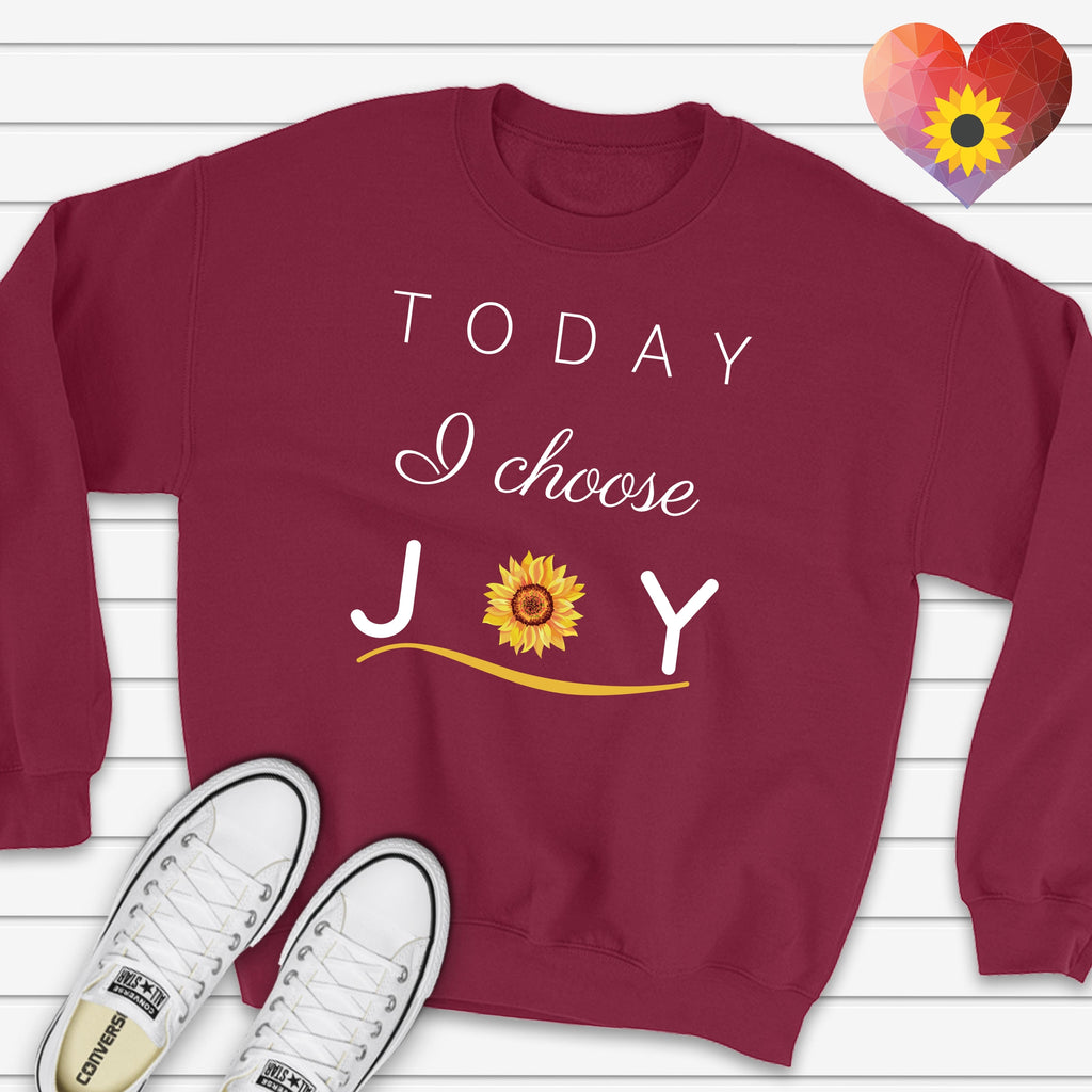 """Today I Choose Joy"" Sweatshirt"