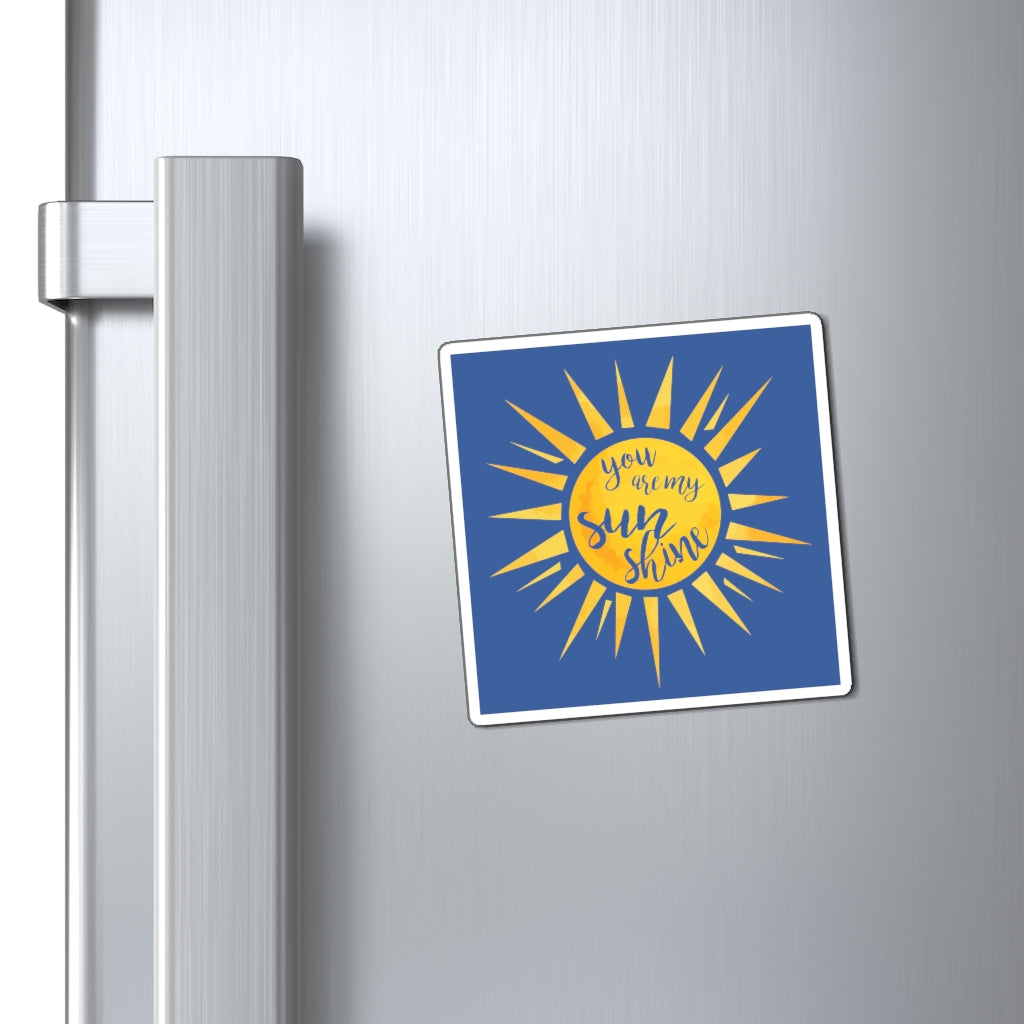 You Are My Sunshine Magnet (Dark Blue Background) (3 Sizes Available)