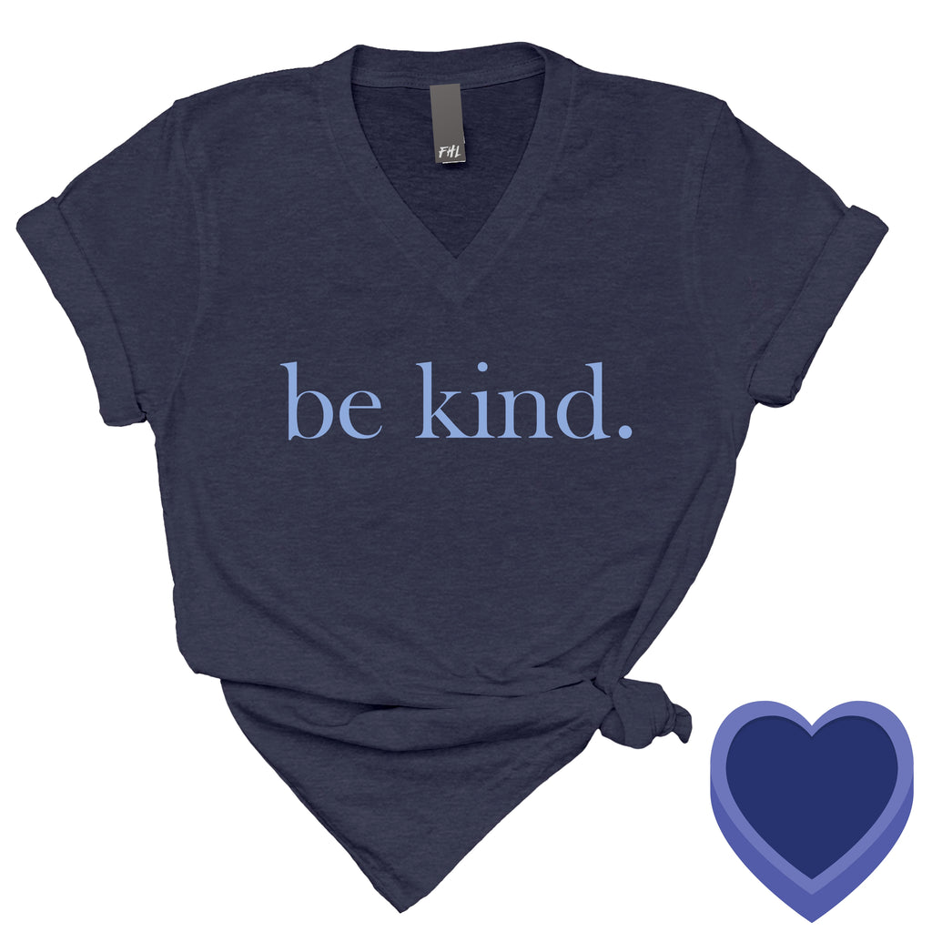 be kind. Blue Font Heather Navy V-Neck T-Shirt (Quick Ship)