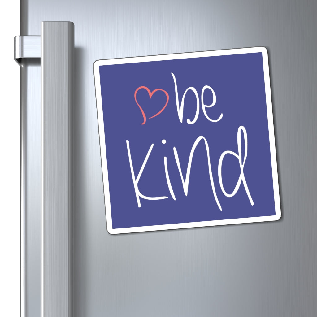 be kind Heart Magnet (Royal Blue Background) (3 Sizes Available)