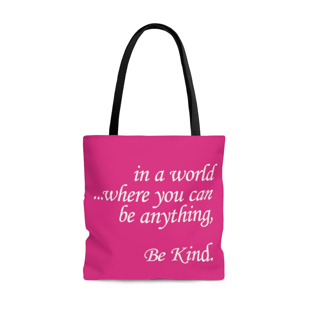 in a world...Be Kind. Large Raspberry Tote Bag