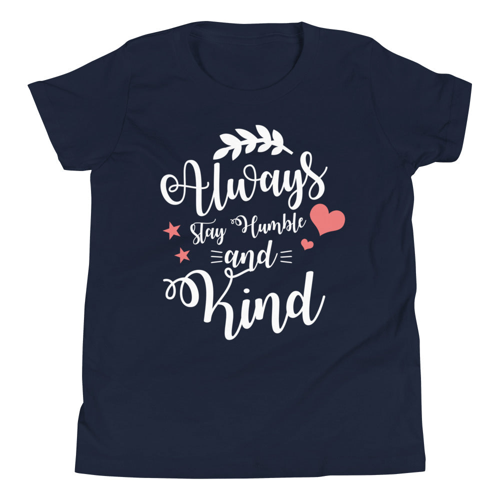 Always Stay Humble and Kind Youth T-Shirt