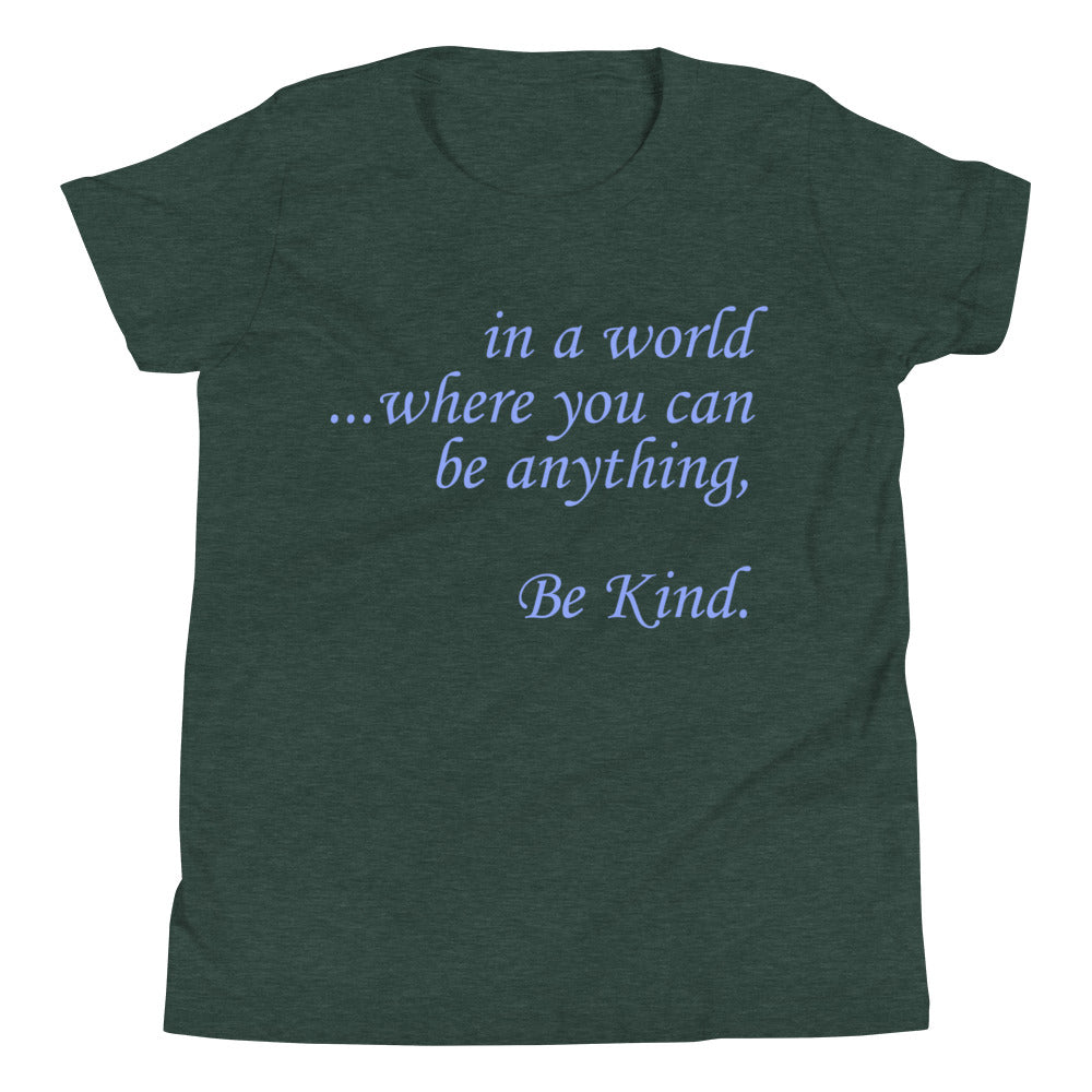 in a world...Be Kind. Youth T-Shirt