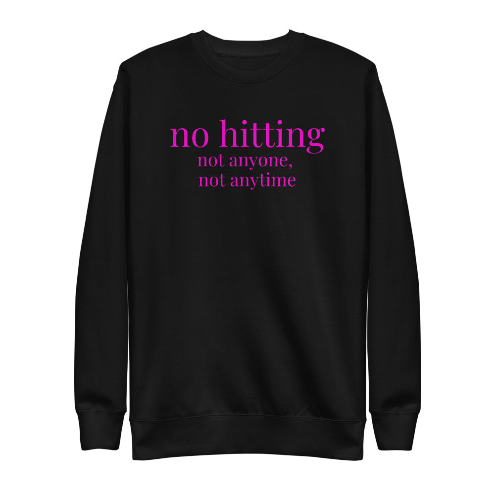 no hitting Pink Font Unisex Fleece Pullover