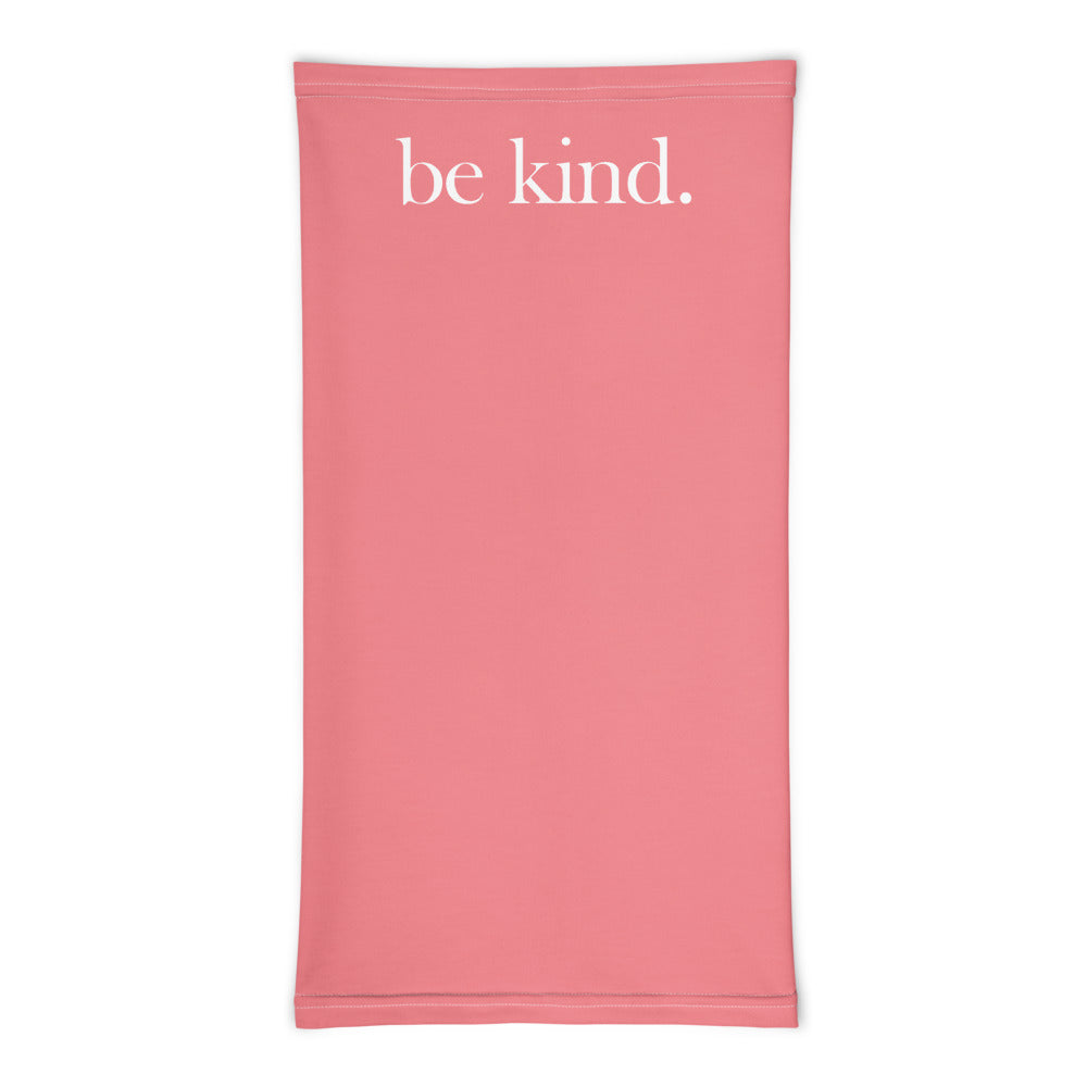 be kind. Neck Gaiter / Face Covering (Coral) - (Quick Ship) - NON-RETURNABLE