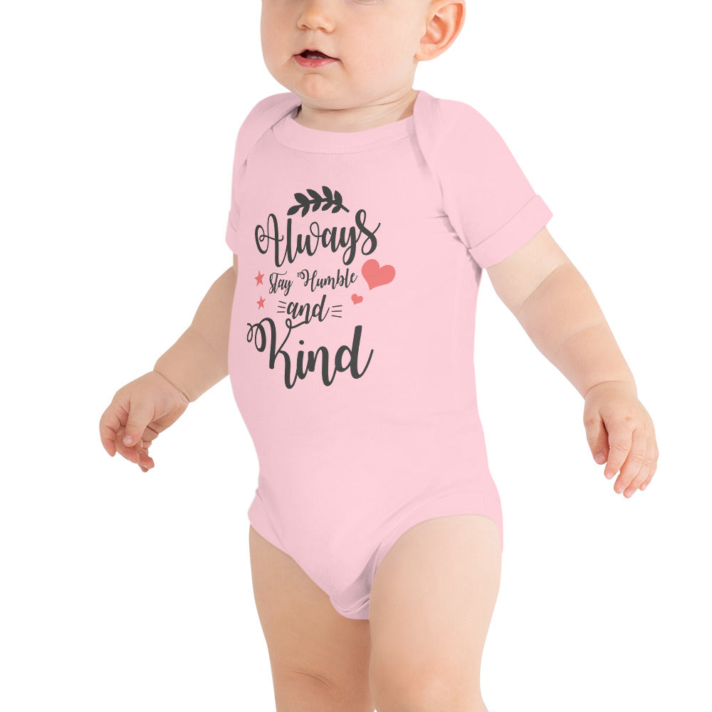 Always Stay Humble and Kind Baby Short Sleeve One Piece