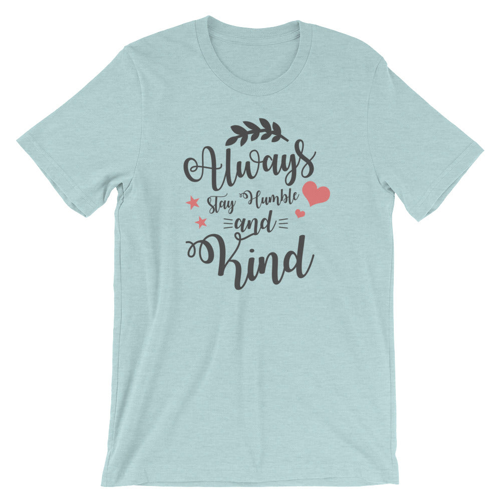 Always Stay Humble and Kind Cotton T-Shirt | Light Colors
