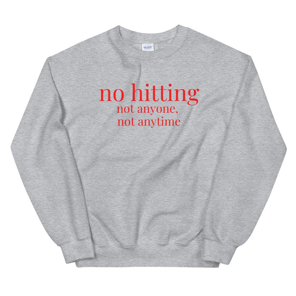 no hitting Red Font Sweatshirt