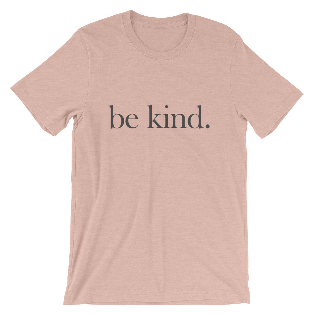 be kind. T-Shirt (Light Colors)