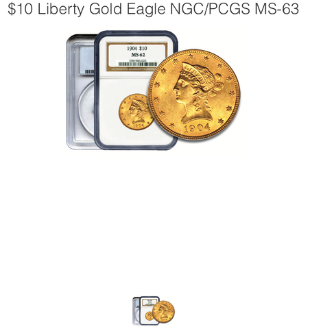 $10 Liberty Gold Eagle NGC/PCGS MS-63